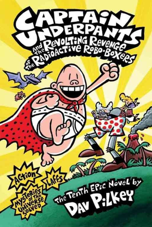 """Captain Underpants and the Revolting Revenge of the Radioactive Robo-Boxers"""
