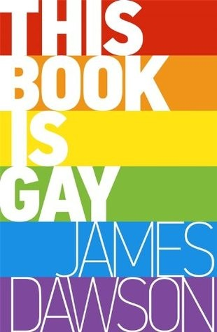 This Book is Gay by James Dawson book cover